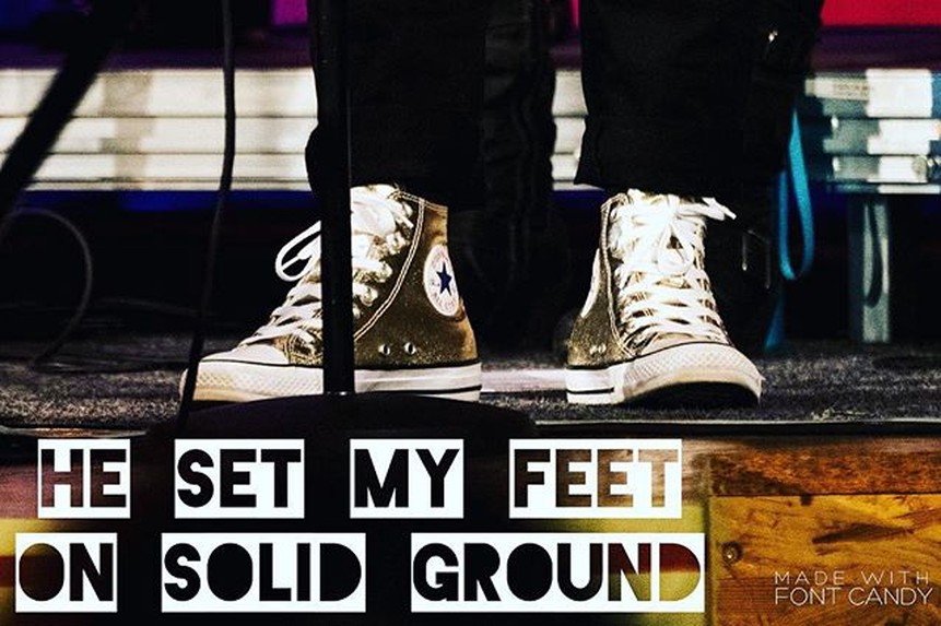 He set my feet on solid ground. Bild